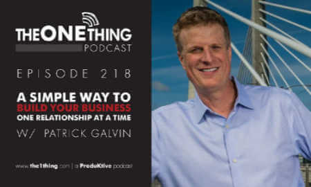 Patrick Galvin The ONE Thing Podcast